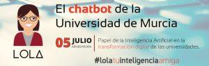 Chatbots, dos casos de éxito: Lola (Universidad de Murcia) y Ana (prensa, Diario Información)