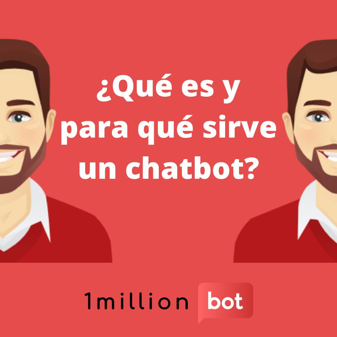 No importa si aún no lo tienes claro: Nosotros te explicamos qué es y para qué sirve un chatbot