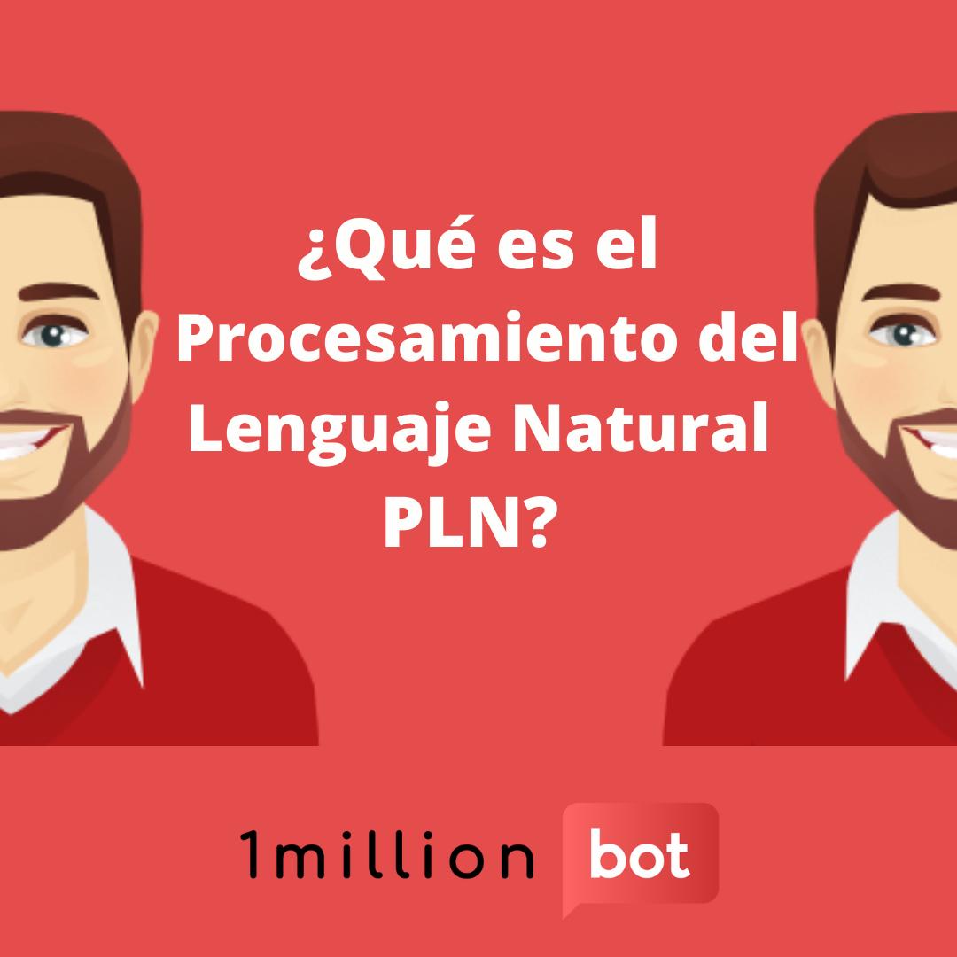 Descubramos el idioma de un chatbot: ¿Qué es el Procesamiento del Lenguaje Natural?